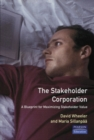 Image for The stakeholder corporation  : a blueprint for maximizing stakeholder value