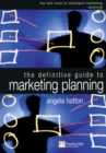 Image for The definitive guide to marketing planning  : the fast track to intelligent marketing planning and implementation for executives