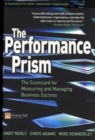 Image for The performance prism  : the scorecard for measuring and managing business success
