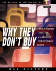 Image for Why they don't buy  : how to create an online customer experience that works