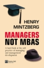 Image for Managers not MBAs  : a hard look at the soft practice of managing and management development
