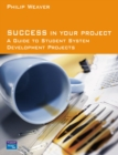 Image for Success in your project  : a guide to student system development projects