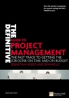 Image for The definitive guide to project management  : the fast track to getting the job done on time and on budget