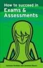 Image for How to succeed in exams and assessments
