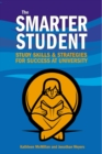 Image for The smarter student  : skills and strategies for success at university