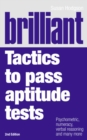 Image for Brilliant tactics to pass aptitude tests  : psychometric, numeracy, verbal reasoning and many more