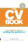 Image for The CV book  : your definitive guide to writing the perfect CV