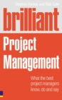 Image for Brilliant project management  : what brilliant project managers know, say and do
