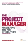 Image for The project manager  : mastering the art of delivery