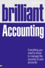 Image for Brilliant accounting  : everything you need to know to manage the success of your accounts