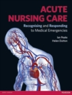 Image for Acute nursing care  : recognising and responding to medical emergencies