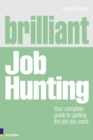 Image for Brilliant job hunting  : your complete guide to getting the job you want