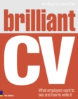 Image for Brilliant CV  : what employers want to see and how to write it