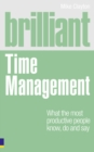 Image for Brilliant time management  : what the most productive people know, do and say