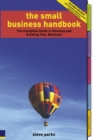Image for The small business handbook: the complete guide to running and growing your business