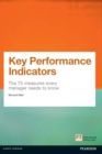 Image for Key performance indicators: the 75 measures every manager needs to know