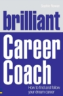Image for Brilliant career coach: how to find and follow your dream career
