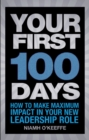 Image for Your tirst 100 days  : how to make maximum impact in your new leadership role