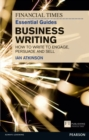 Image for The Financial Times essential guide to business writing  : how to write to engage, persuade and sell