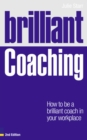 Image for Brilliant coaching  : how to be a brilliant coach in your workplace