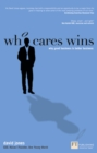 Image for Who cares wins  : how to enhance your bottom line through socially responsible business