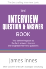 Image for The interview question & answer book  : your definitive guide to the best answers to even the toughest interview questions