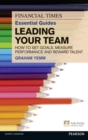 Image for Essential guide to leading your team  : how to set goals, measure performance and reward talent