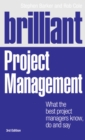 Image for Brilliant project management  : what the best project managers know, do and say