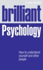 Image for Brilliant psychology: how to understand yourself and other people