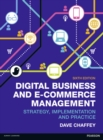 Image for Digital business and e-commerce management  : strategy, implementation and practice