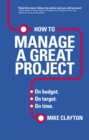 Image for How to manage a great project: on budget, on target, on time