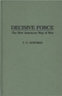 Image for Decisive Force : The New American Way of War