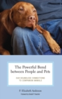 Image for The powerful bond between people and pets  : our boundless connections to companion animals