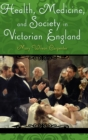 Image for Health, Medicine, and Society in Victorian England