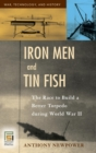 Image for Iron Men and Tin Fish : The Race to Build a Better Torpedo during World War II