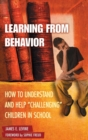 Image for Learning from behavior  : how to understand and help 'challenging' children in school