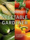 Image for The complete book of vegetable gardening  : from planting to picking - the complete guide to creating a bountiful garden