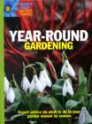 Image for Year-round gardening  : expert advice on what to do in your garden season by season