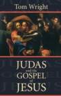 Image for Judas and the Gospel of Jesus  : understanding a newly discovered ancient text and its contemporary significance