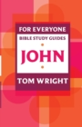 Image for For Everyone Bible Study Guide: John