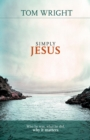 Image for Simply Jesus  : who he was, what he did, why it matters