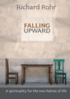 Image for Falling Upward : A Spirituality for the Two Halves of Life