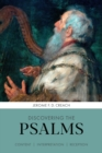 Image for Discovering the Psalms  : content, interpretation, reception