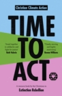 Image for Time to Act: A Resource Book by Christians in Extinction Rebellion