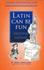 Image for Latin can be fun  : a modern conversational guide