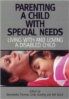 Image for Parenting a child with special needs  : living with and loving a disabled child