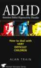 Image for ADHD  : how to deal with very difficult children