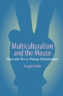 Image for Multiculturalism and the mouse  : race and sex in Disney entertainment