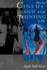 Image for Cinema and Painting : How Art Is Used in Film