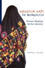 Image for Amazigh arts in Morocco  : women shaping Berber identity